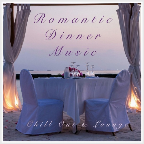VA - Romantic Dinner Music - Chill Out & Lounge Music Setting (2013)