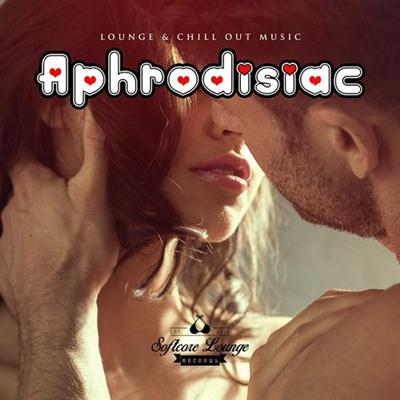 VA - Aphrodisiac Lounge and Chill out Music (2015)