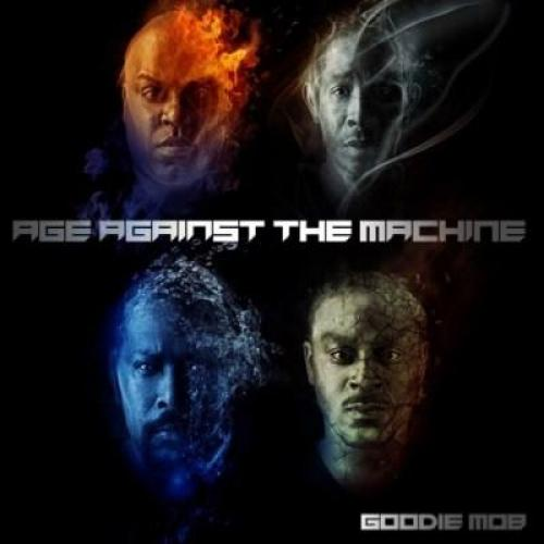Goodie Mob - Age Against The Machine (2013)