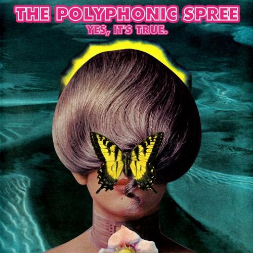 The Polyphonic Spree - Yes Its True (2013)