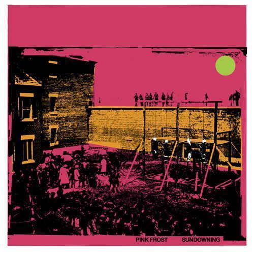 Pink Frost - Sundowning (2013)