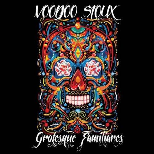Voodoo Sioux - Grotesque Familiare (2013)