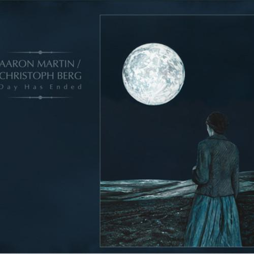 Aaron Martin & Christoph Berg - Day has Ended (2013)