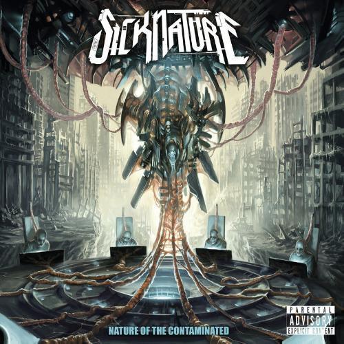 Sicknature - Nature Of The Contaminated (2013)