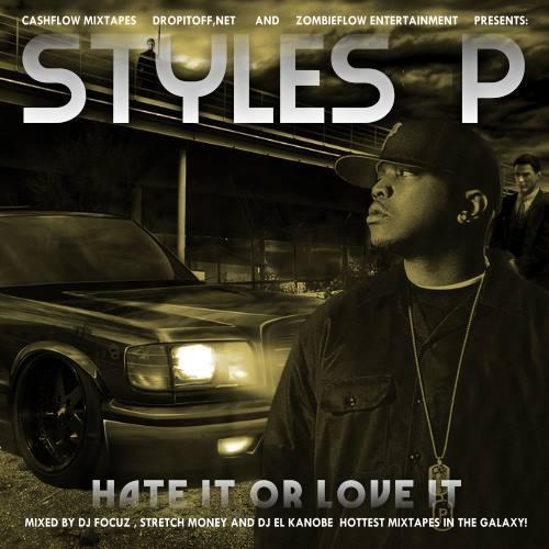Styles P - Hate It Or Love It (2013)