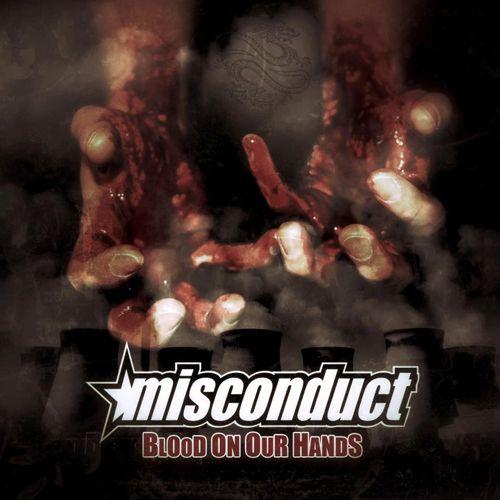 Misconduct – Blood On Our Hands (2013)