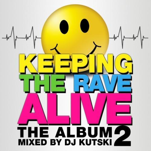 Keeping The Rave Alive The Album Vol. 2 (2013)