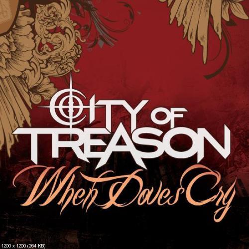 City Of Treason – When Doves Cry (Single) (2011)