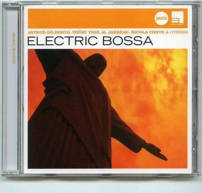 Electric Bossa (Astrud Gilberto, Truby Trio, Al Jarreau, Nicola Conte & Others)/ 2007 Universal Music Classics & Jazz