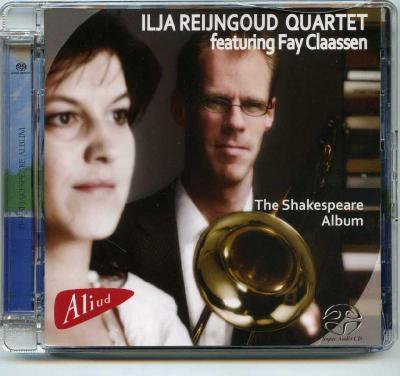Ilja Reijngoud Quartet featuring Fay Claassen – The Shakespeare Album / 2009 Aliud Records, Skarster Music  Investment