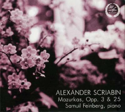 Samuil Fainberg (piano) – Alexander Scriabin: Mazurkas, Opp. 3 & 25 / 2014 Мелодия