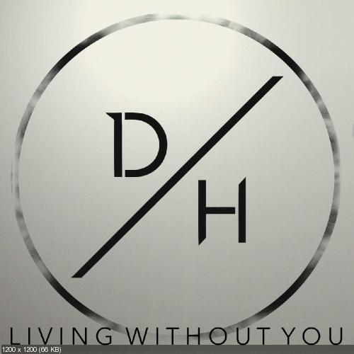 Day Old Hate - Living Without You (Single) (2015)