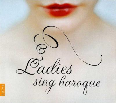Ladies sing baroque, 2CD / 2011 Naïve